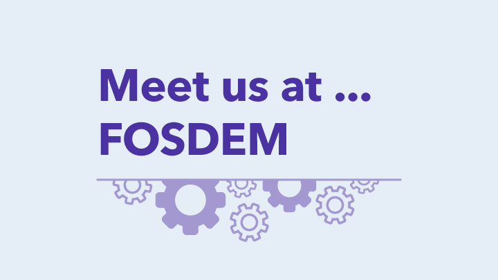 Read Meet us at FOSDEM, Brussels, Belgium
